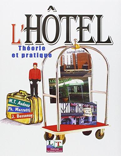 L'hôtel : Théorie et pratique par Marie-Th. Audoux