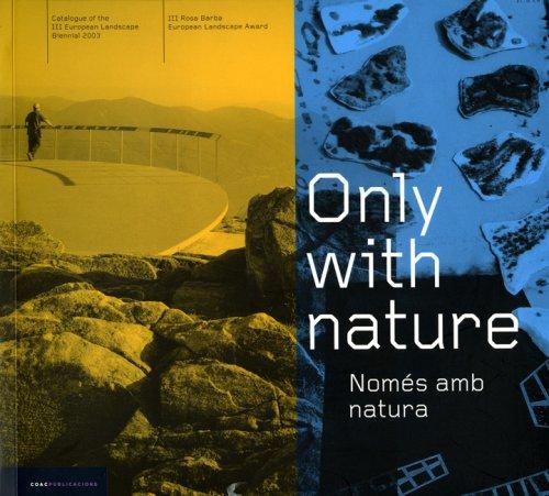 Only with naturecataleg de la III biennal europea de paisatge 2003. III premi europeu