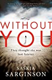 Without You: An emotionally turbulent thriller by Richard & Judy bestselling author