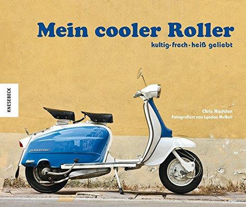 Preisvergleich Produktbild Mein cooler Roller: kultig - frech - heiß geliebt