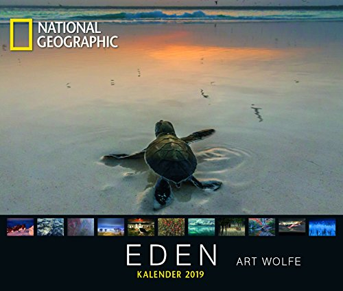 National Geographic: Eden - Art Wolfe 2019: Wandkalender National Geographic