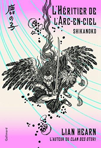 Shikanoko, 4:L'Héritier de l'Arc-en-ciel par Lian Hearn