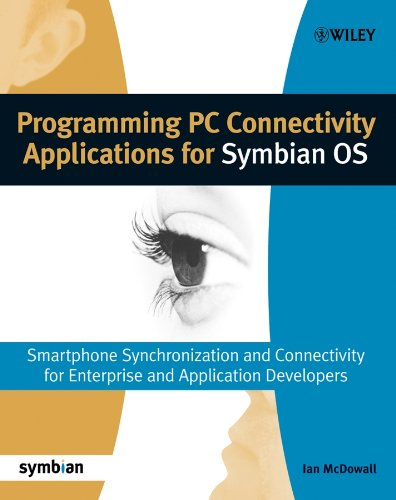Programming PC Connectivity Applications for Symbian OS: Smartphone Synchronization and Connectivity for Enterprise and Application Developers (Symbian Press Book 35) (English Edition) Symbian Os-smartphones