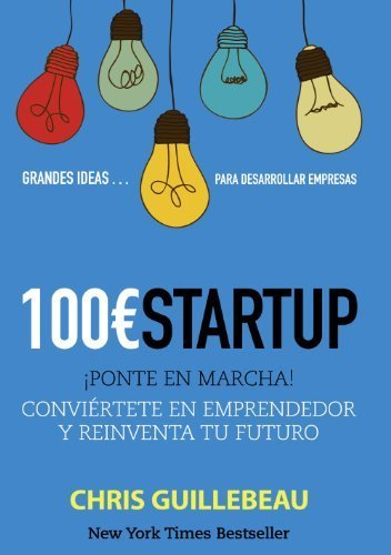 100??Startup / The $100 Startup (Spanish Edition) by Chris Guillebeau (2013-03-30)