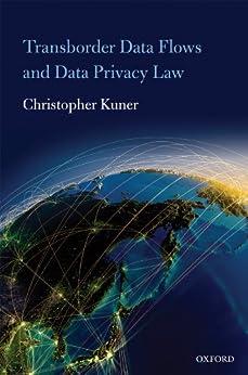 Transborder Data Flows and Data Privacy Law par [Kuner, Christopher]