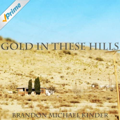 Gold In These Hills