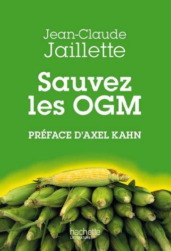 Sauvez les OGM (Essais et Documents) par Jean-Claude Jaillette