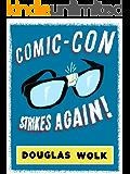 Comic-Con Strikes Again! (Kindle Single)