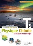 Physique-Chimie T S spécifique - Livre élève Grand format - Edition 2012