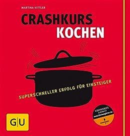 Crashkurs Kochen (Die GU Grundkochbücher) von [Kittler, Martina]
