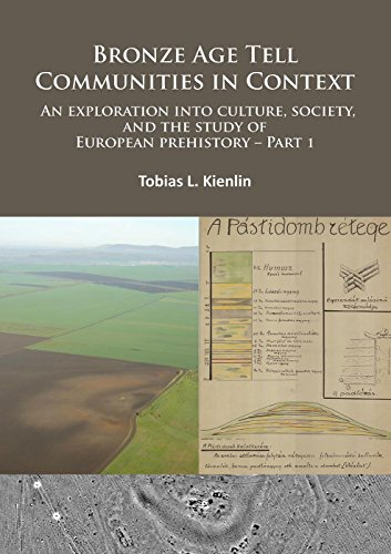 Bronze Age Tell Communities in Context: An Exploration into Culture, Society and the Study of European Prehistory