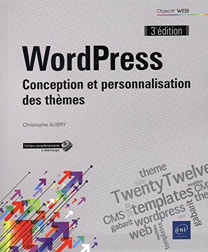 WordPress - Conception et personnalisation des thèmes (3e édition)