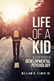 Life of a Kid: A Case Study in Developmental Psychology