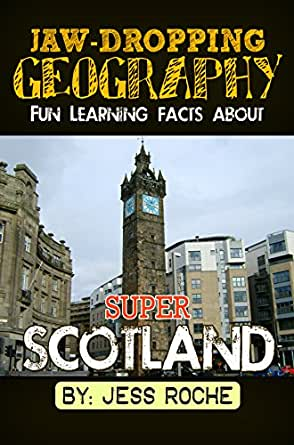 Jaw dropping geography fun learning facts about super scotland