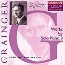 Grainger: Grainger Edition, Vol. 19: Works for Solo Piano, Vol. 3