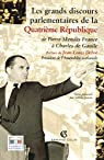 Les grands discours parlementaires de la Quatrième République: De Pierre Mendès à Charles de Gaulle par Garrigues