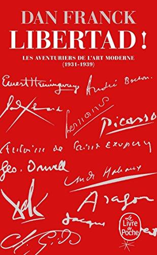 Libertad: Les aventures de l'art moderne 1931- 1939