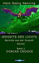 DORIAN CROOKE (JENSEITS DES LICHTS - Berichte aus der Zukunft 2)