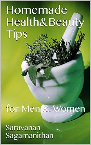 Homemade Health&Beauty Tips: for Men & Women (Tamil Edition) por Saravanan Sagamanithan