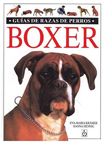 EL BOXER (GUIAS DEL NATURALISTA-ANIMALES DOMESTICOS-PERROS) por E.V. Y HENNING, H. KRAMER