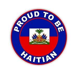 Proud To Be Haitian - Haiti Flag Voiture Autocollant / Car Sticker Sign