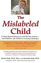 The Mislabeled Child: Looking Beyond Behavior to Find the True Sources and Solutions for Children's Learning Challenges: How Understanding Your ... Learning Style Can Open the Door to Success