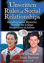 [Unwritten Rules of Social Relationships: Decoding Social Mysteries Through the Unique Perspectives of Autism] (By: Temple Grandin) [published: December, 2005]