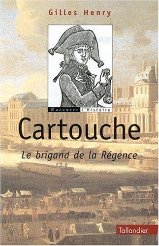 Cartouche : Le brigand de la Régence