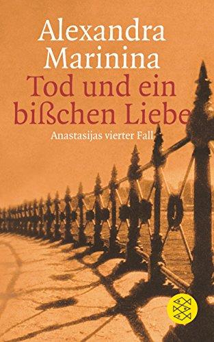Tod und ein bißchen Liebe: Anastasijas vierter Fall. Roman