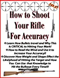 How to Shoot Your Rifle Accurately | Shooting Targets For Accuracy | Target Practice Rifle Shooting (Rifle Accuracy Book 2)