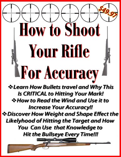 Descargar gratis How to Shoot Your Rifle Accurately | Shooting Targets For Accuracy | Target Practice Rifle Shooting (Rifle Accuracy Book 2) Epub