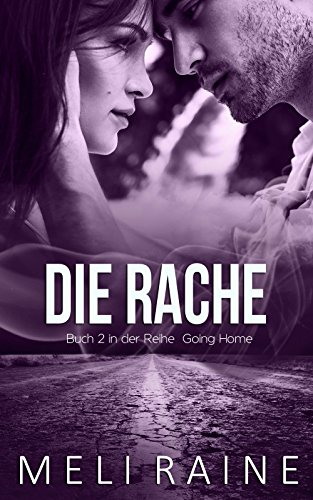 Die Rache: Revenge (Going Home 2) von [Raine, Meli]