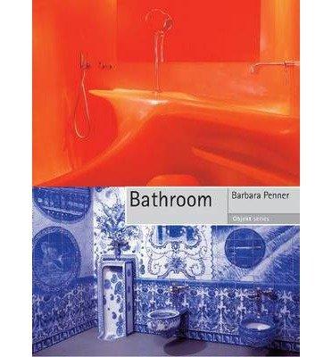 [(Bathroom)] [ By (author) Barbara Penner ] [January, 2014]