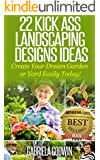 22 Kick Ass Landscaping Designs Ideas: Create Your Dream Garden or Yard Easily Today!