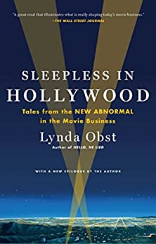 Sleepless in Hollywood: Tales from the New Abnormal in the Movie Business (English Edition) von [Obst, Lynda]