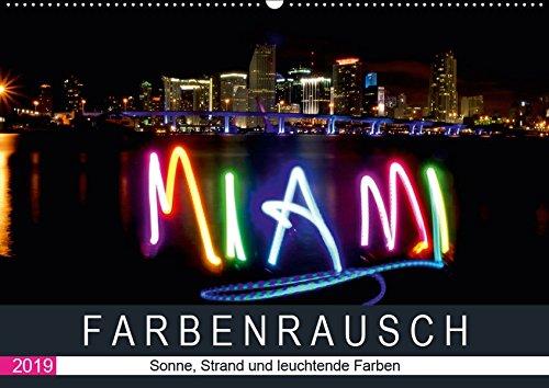 Farbenrausch in Miami Beach (Wandkalender 2019 DIN A2 quer): Miami Beach: Sonne, Strand und leuchtende Farben (Monatskalender, 14 Seiten ) (CALVENDO Orte)