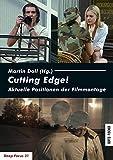 Cutting Edge!: Aktuelle Positionen der Filmmontage (Deep Focus)