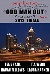 Odd Man Out: Pulp Friction 2013 Finale (English Edition)