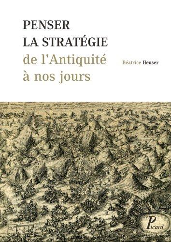 Penser la stratégie de l'Antiquité à nos jours par Sabine Heuser
