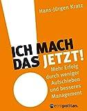 Ich mach das jetzt!: Mehr Erfolg durch weniger Aufschieben und besseres Management (Metropolitan Bücher)