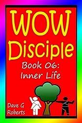 WOW Disciple Book 06: Inner Life: Volume 6