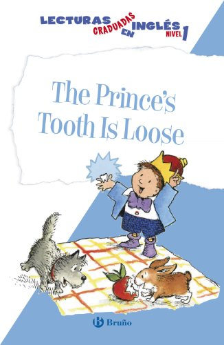 The Prince's Tooth Is Loose. Lecturas graduadas inglés