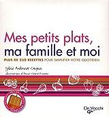 Mes petits plats, ma famille et moi : 2 volumes