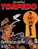 Torpedo, Tome 12 - Devine qui va morfler ce soir
