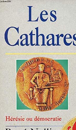 LES CATHARES. Hérésie ou démocratie
