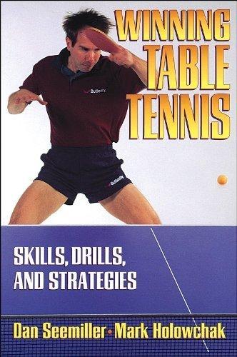 Winning Table Tennis: Skills, Drills, and Strategies by Seemiller, Daniel, Holowchak, Mark (1996) Paperback