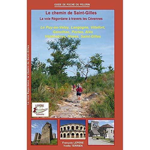 Le Chemin de Saint Gilles la Voie Regordane