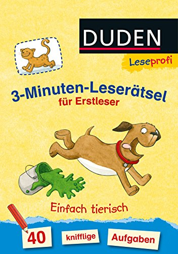 Leseprofi - 3-Minuten-Leserätsel für Erstleser: Einfach tierisch: 40 knifflige Aufgaben (DUDEN Leseprofi Minuten Leserätsel)