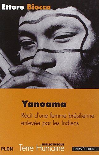 Yanoama. Récit d'une femme brésilienne enlevée par les indiens par Ettore Biocca