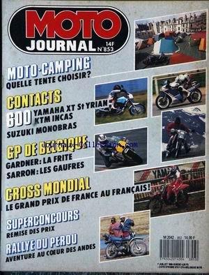 MOTO JOURNAL [No 853] du 07/07/1988 - MOTO-CAMPING : QUELLE TENTE CHOISIR ? CONTACTS : 600 : YAMAHA XT ST YRIAN. KTM INCAS. SUZUKI MONOBRAS. GP DE BELGIQUE : GARDNER : LA FRITE. SARRON : LES GAUFRES. CROSS MONDIAL : LE GRAND PRIX DE FRANCE AU FRANCAIS. RALLYE DU PEROU : AVENTURE AU COEUR DES ANDES.